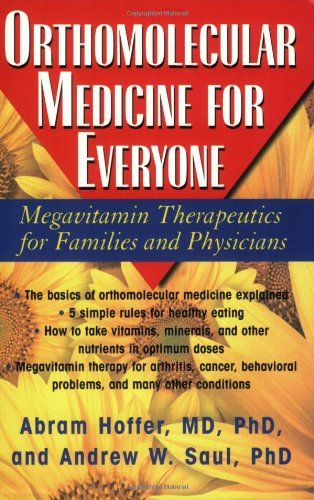 Orthomolecular Medicine For Everyone: Megavitamin Therapeutics for Families and Physicians by Abram Hoffer,http://www.amazon.com/dp/1591202264/ref=cm_sw_r_pi_dp_8o7ltb0WJRD3947Q