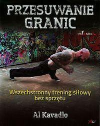 Przesuwanie granic. Wszechstronny trening siłowy bez sprzętu http://www.ksiegarniamilitarna.com.pl/przesuwanie-granic-wszechstronny-trening-silowy-bez-sprzetu.html