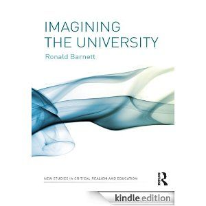 Ronald Barnett is my favourite philsopher of higher education. Imagining the University is his latest work that examines the future of the university and challenges anyone who works in Academia to reconsider the purpose and aims of the institutions we inhabit.