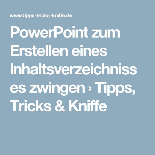 PowerPoint zum Erstellen eines Inhaltsverzeichnisses zwingen › Tipps, Tricks & Kniffe
