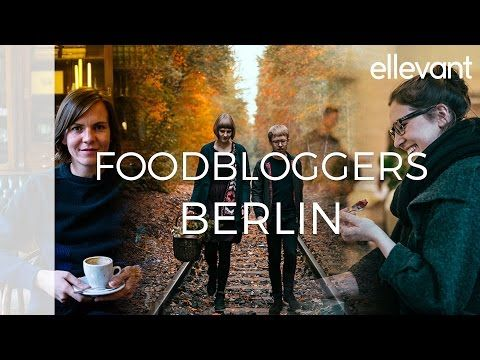 Foodblogger zeigen uns ihr Berlin I ellevant - YouTube