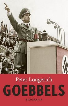 Goebbels: A Biography by Peter Longerich✓
