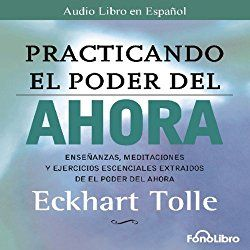"Another must-listen from my #AudibleApp: ""Practicando el Poder del Ahora"" by Eckhart Tolle, narrated by Jose Manuel Vieira."