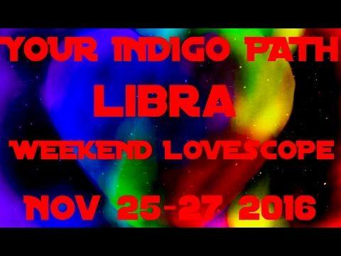LIBRA WEEKEND LOVE ADVICE NOVEMBER 25-27 2016 WEEKLY