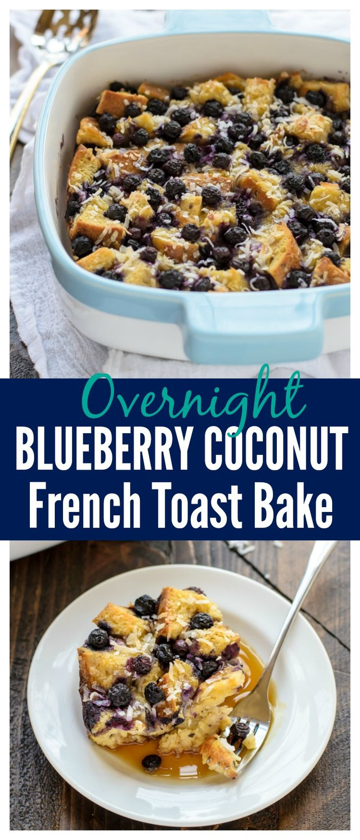 Overnight Blueberry Coconut French Toast Casserole. Great breakfast idea when you have company!
