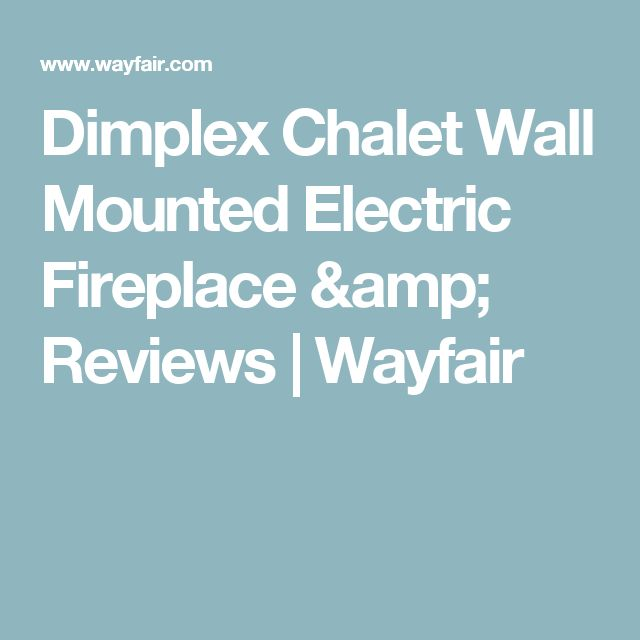 Dimplex Chalet Wall Mounted Electric Fireplace & Reviews | Wayfair
