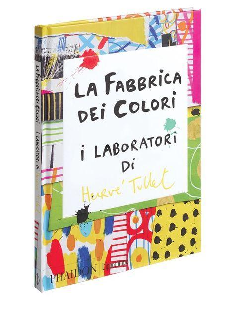 La fabbrica dei colori I laboratori di Hervé Tullet