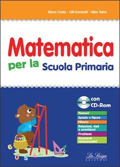 """Pedagogia e didattica: un blog: Recensione testo """"Matematica per la Scuola Primari..."""