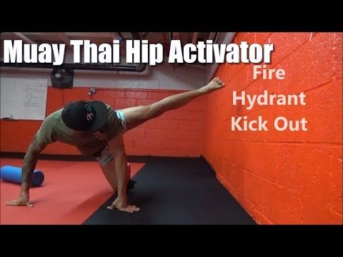 Muay Thai Training: Muay Thai Hip Activator. Fire Hydrant Variations
