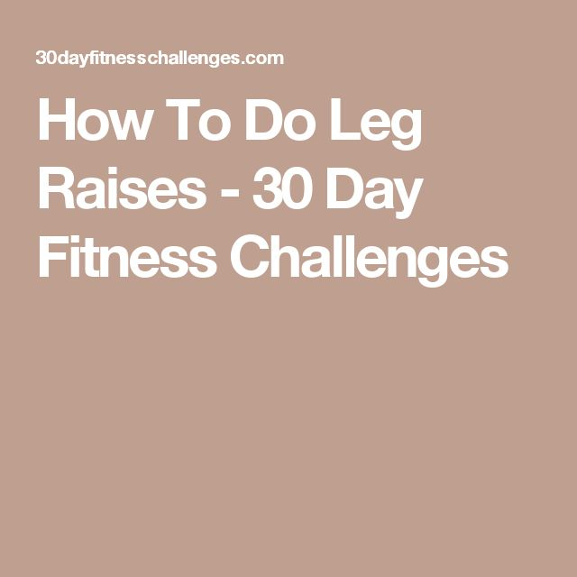 How To Do Leg Raises - 30 Day Fitness Challenges