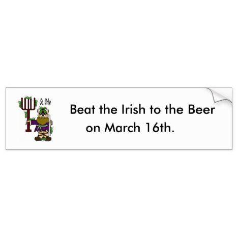 "St. Urho Bumper Sticker = ""Beat Irish To The Beer"" #stpatricksday #bumper #stickers"