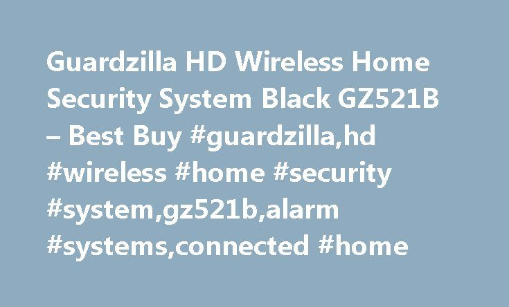 Guardzilla HD Wireless Home Security System Black GZ521B – Best Buy #guardzilla,hd #wireless #home #security #system,gz521b,alarm #systems,connected #home http://wyoming.remmont.com/guardzilla-hd-wireless-home-security-system-black-gz521b-best-buy-guardzillahd-wireless-home-security-systemgz521balarm-systemsconnected-home/  # Products Appliances TV Home Theater Computers Tablets Cameras Camcorders Cell Phones Audio Video Games Movies Music Car Electronics GPS Wearable Technology Health…