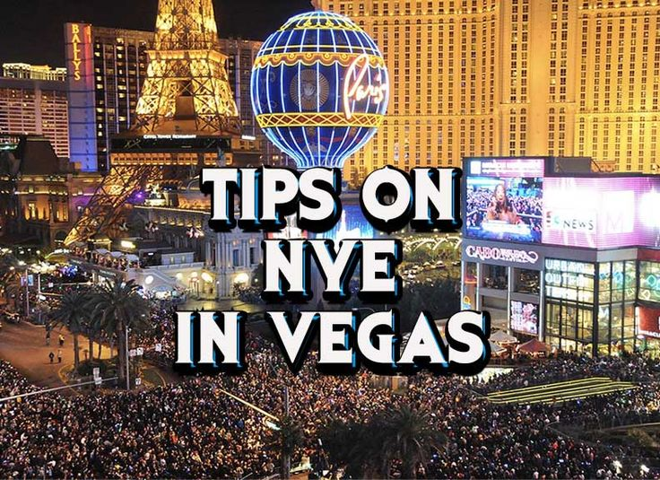 NEW YEARS IN LAS VEGAS!  Tips on how to make the best of your New Year's Eve Celebrations in Las Vegas! for 2016-2017!