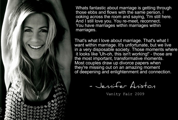 "Jennifer Aniston Marriage quote. From the '09 ""sensitivity chip"" article... this quote was overlooked but much better. She has good points."