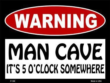 Perfect Gift for a Man Cave or Father's Day!  Man Cave Its 5 OClock Somewhere Metal Novelty Parking Sign