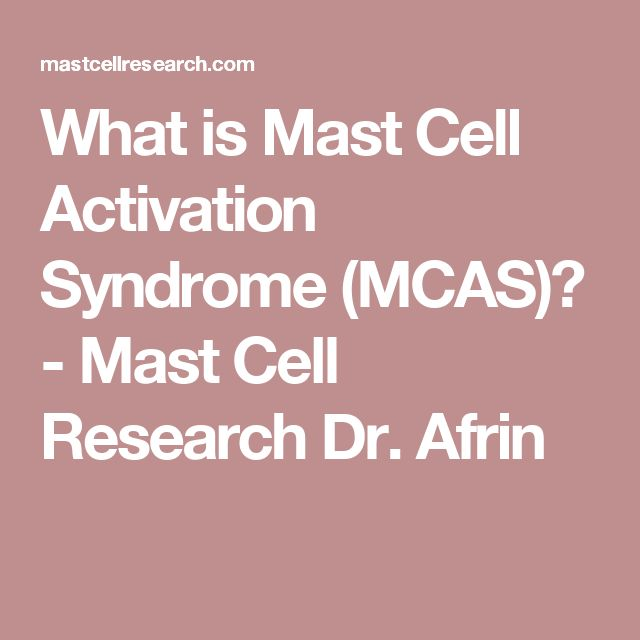 What is Mast Cell Activation Syndrome (MCAS)? - Mast Cell Research Dr. Afrin