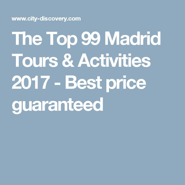 The Top 99 Madrid Tours & Activities 2017 - Best price guaranteed
