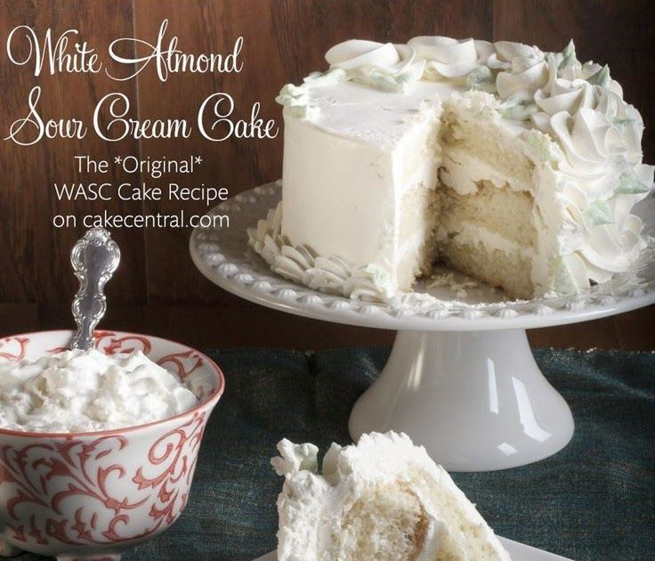 Cake Mix The Famous White Almond Sour Cream Cake Wasc Is A With Images Sour Cream Cake Chocolate Icing Recipes Yellow Cake Recipe Without Milk