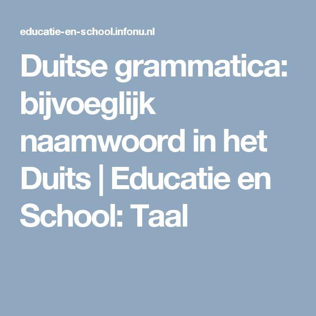 Duitse grammatica: bijvoeglijk naamwoord in het Duits | Educatie en School: Taal