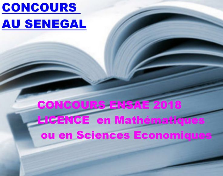 CONCOURS ENSAE 2018: Ingénieurs Statisticiens Économistes Ouvert aux Titulaires d'une LICENCE