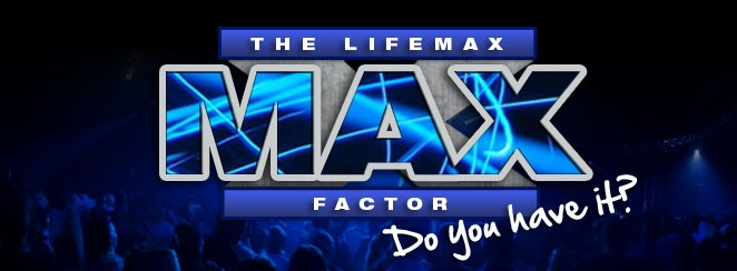 Do you have the LifeMAX Factor?
