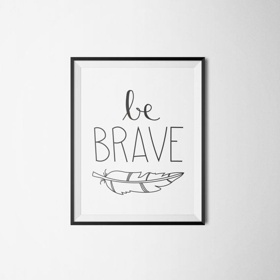 Be Brave PDF INSTAND DOWNLOAD by LittleInklingsDesign on Etsy