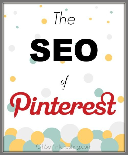 The SEO of Pinterest- Optimizing Pinterest can help your Google ranking in BIG ways | OSP Podcast Episode 025 ohsopinteresting.com