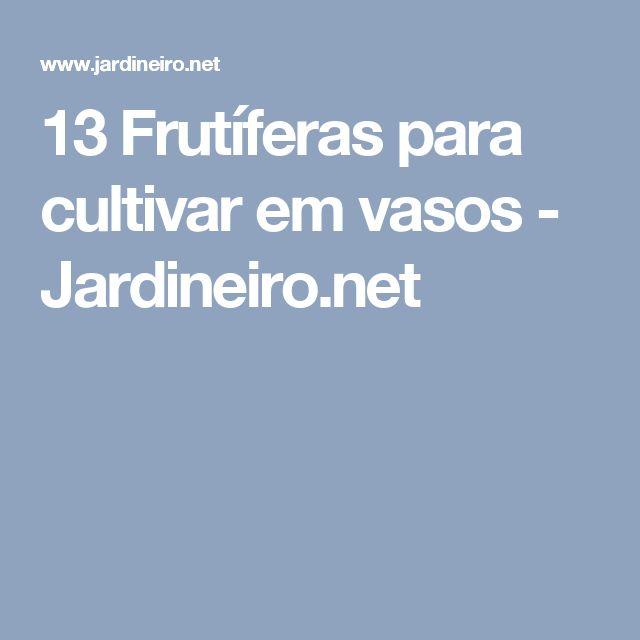 13 Frutíferas para cultivar em vasos - Jardineiro.net