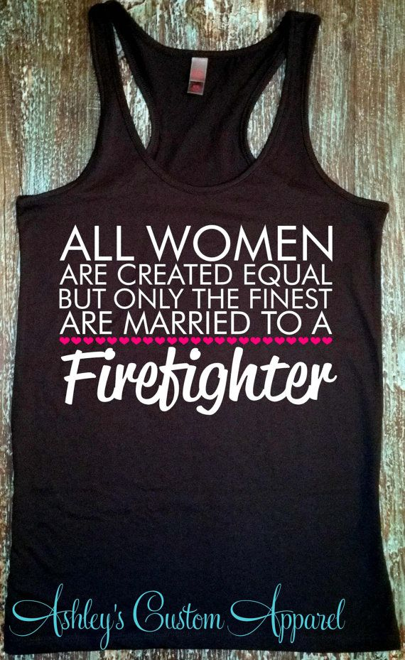 Firefighter Wife, Married to a Firefighter, Fire Wife Tank, Firefighters Shirts, Wifey, Proud Wife, I Love My Husband, Gifts, Fireman  by AshleysCustomApparel