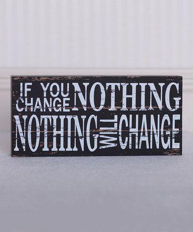 Look at this #zulilyfind! Black & White 'If You Change Nothing' Brick Décor #zulilyfinds