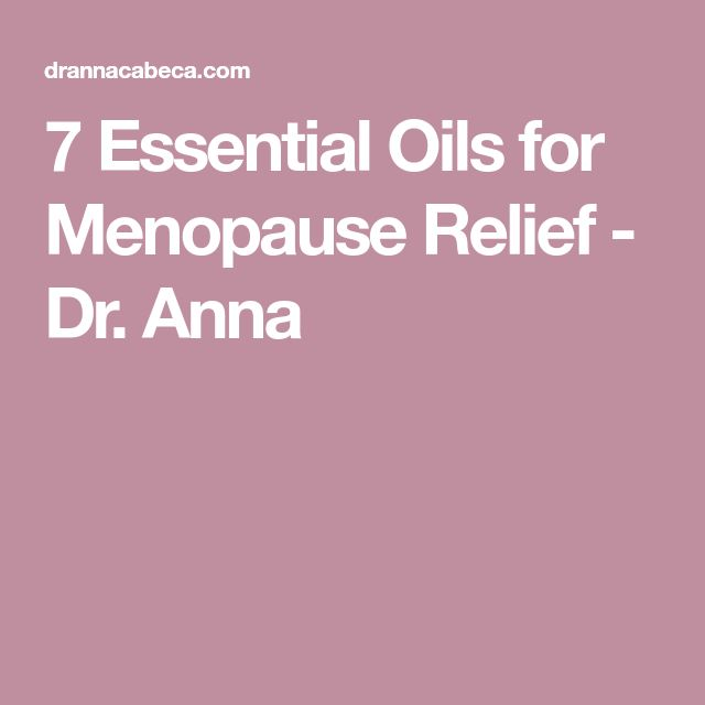 7 Essential Oils for Menopause Relief - Dr. Anna
