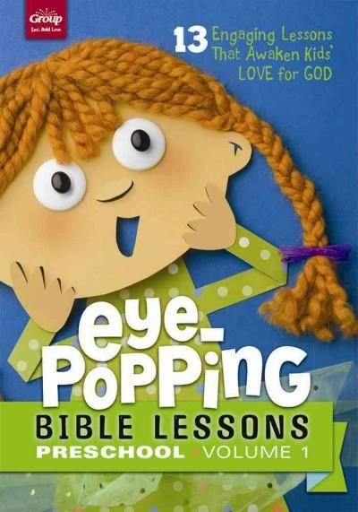 Eye-popping Bible Lessons for Preschool: 13 Engaging Lessons That Awaken Kid's Love for God!