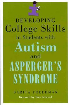 Identifies the needs of children with autism spectrum disorders who want to go to college, presents strategies to help prepare them for college life, and offers tips for finding support at the child's