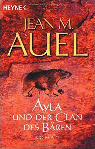 Ayla und der Clan des Bären Ayla - Die Kinder der Erde, Band 1: Amazon.de: Jean M. Auel: Bücher