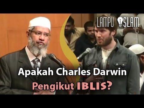 Fakta 100%!!! Charles Darwin Pengikut Iblis  Dr  Zakir Naik