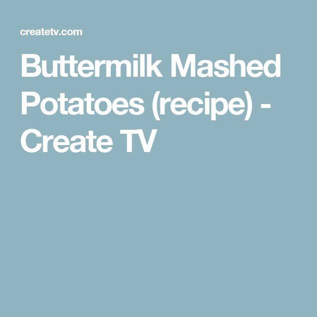Buttermilk Mashed Potatoes (recipe) - Create TV