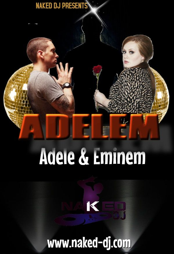 Adelem is a mashup of adele & eminem.  #Adelem #NakedDJ