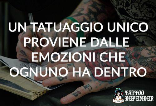 Un tatuaggio unico proviene dalle emozioni che ognuno ha dentro www.tattoodefender.com #tattoo #tatuaggio #tattoomeme #tattooquote #tatuaggi #tattooidea #ink #inked #meme #quote