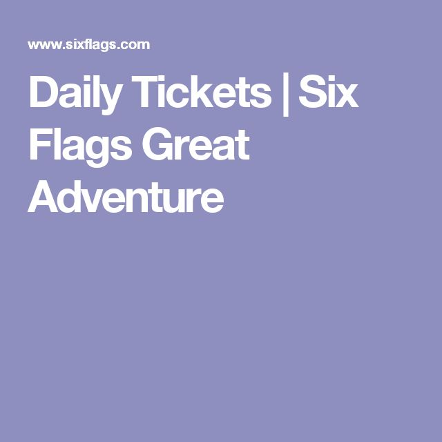 Daily Tickets | Six Flags Great Adventure