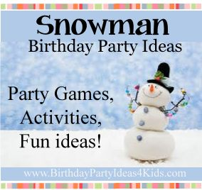 Snowman Birthday Party Ideas - Fun and easy ideas for a Snowman party!   Party games, activities and more all with a Snowman theme!  Great for kids, tweens and teens.  http://www.birthdaypartyideas4kids.com/snowman-party.html