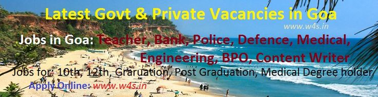 Govt Jobs in Goa, Private Jobs in Goa, Teacher Jobs in Goa, Police Jobs in Goa, 12th Pass Jobs in Goa, Graduate Jobs Notification in Goa Apply Online