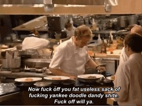 When you're at the mall and keep getting harassed by all the vendors. | 19 Gordon Ramsay Insults For Everyday Situations
