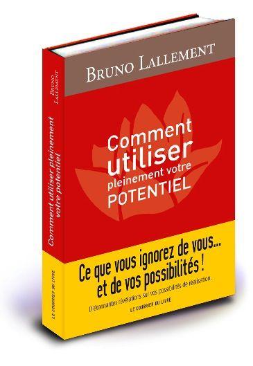 Bruno Lallement _ Un livre de developpement personnel pour reussir sa vie