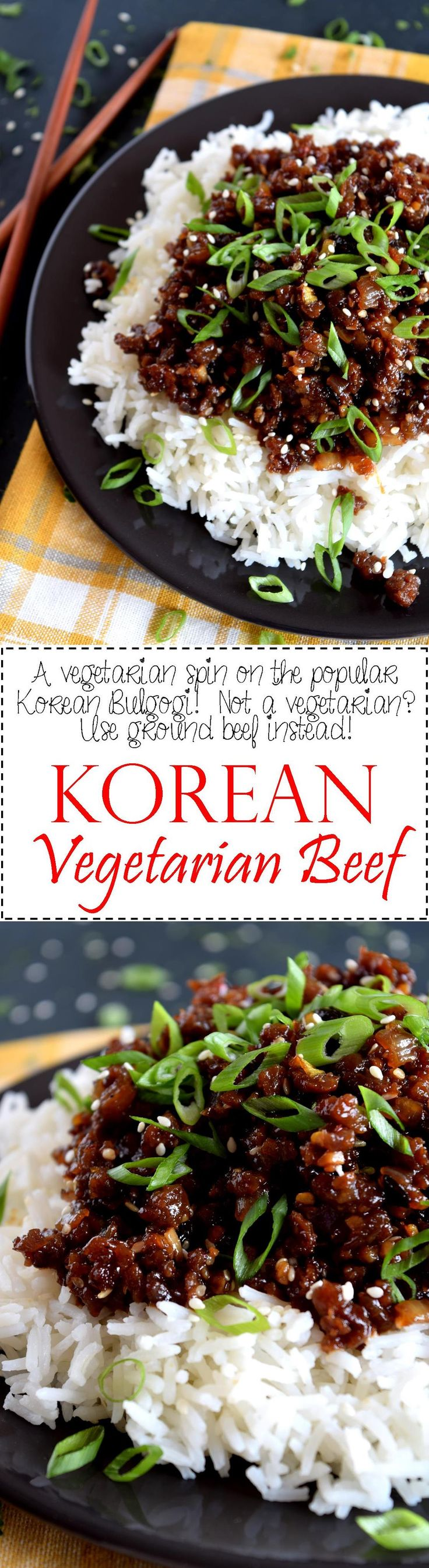 Korean Vegetarian Beef  - A vegetarian version of the popular bulgogi.  My version – Korean Vegetarian Beef – uses textured vegetable protein to achieve the same results as ground beef.  20 minutes start to finish!