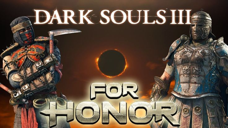"Dark Souls 3 - For Honor(Shinobi & Centurion ""Fun"")"