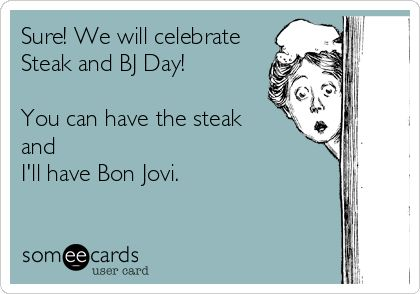Steak and BJ Day - March 14