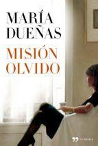 mision olvido-maria dueñas-9788499981789