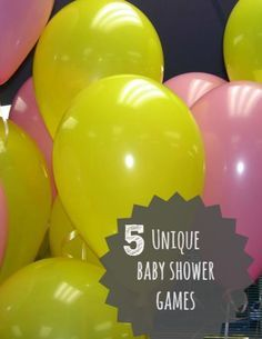 I like the balloon idea .. 5 Unique Baby Shower Games