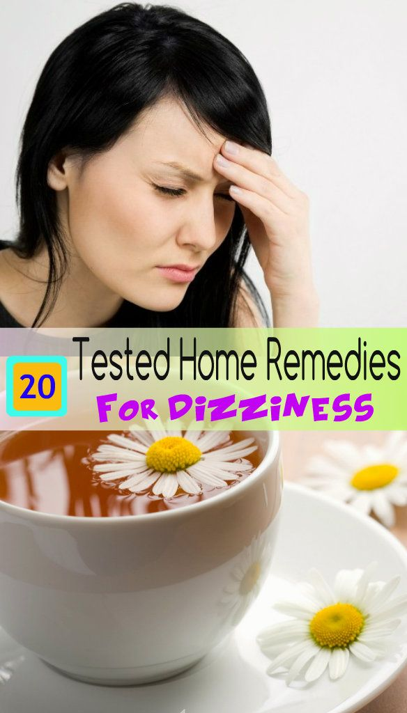 20 Tested Home Remedies for Dizziness--Penelope needs this more often than she'd like to admit