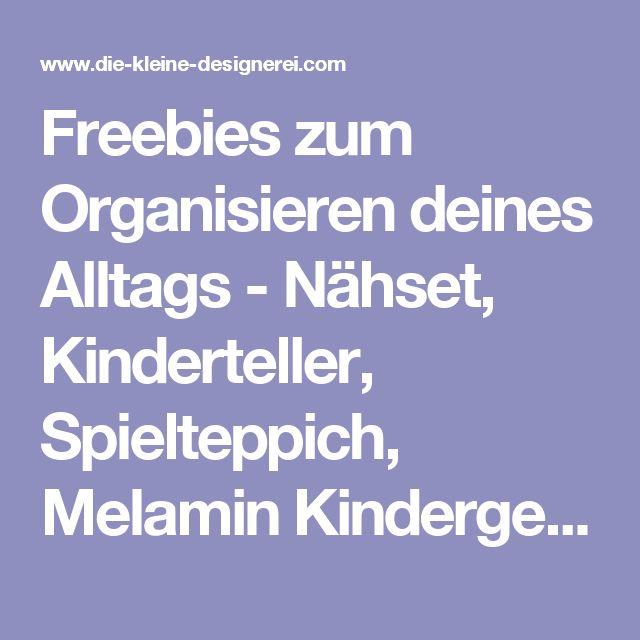 Freebies zum Organisieren deines Alltags -  Nähset, Kinderteller, Spielteppich, Melamin Kindergeschirr, Melamingeschirr mit Namen, Kindergeschirr Deutschland, Nähpakete und viel schwarzweiss, Geschirr